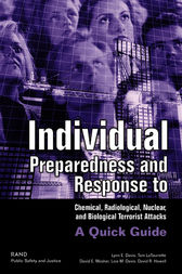 Individual Preparedness and Response to Chemical, Radiological, Nuclear, and Biological Terrorist Attacks by Lynn E. Davis