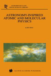 Astronomy-Inspired Atomic and Molecular Physics by A.R. Rau