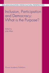 Inclusion, Participation and Democracy: What is the Purpose? by J. Allan