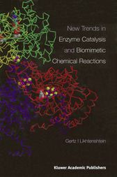 New Trends in Enzyme Catalysis and Biomimetic Chemical Reactions by Gertz I. Likhtenshtein