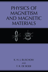 Physics of Magnetism and Magnetic Materials by K.H.J Buschow