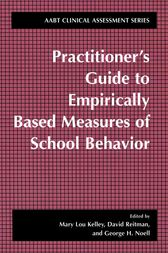 Practitioner's Guide to Empirically Based Measures of School Behavior by Mary Lou Kelley