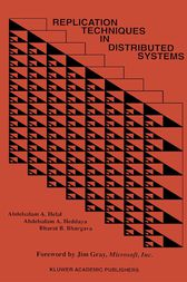 Replication Techniques in Distributed Systems by Abdelsalam A. Helal