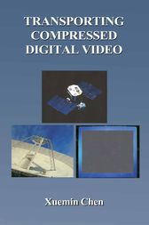 Transporting Compressed Digital Video by Xuemin Chen