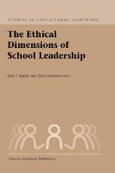 The Ethical Dimensions of School Leadership by P.T. Begley