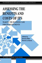 Assessing the Benefits and Costs of ITS by David Gillen