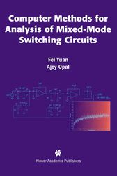 Computer Methods for Analysis of Mixed-Mode Switching Circuits by Fei Yuan