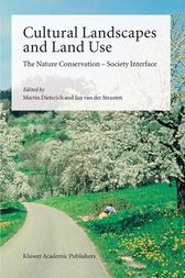Cultural Landscapes and Land Use by Martin Dieterich