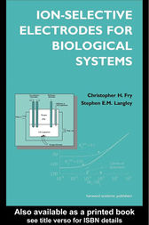 Ion-Selective Electrodes for Biological Systems by Christopher Fry