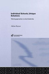 Individual Schools, Unique Solutions by Adrian Raynor
