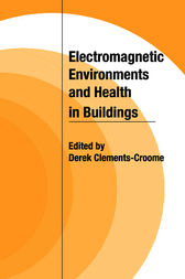 Electromagnetic Environments and Health in Buildings by Derek Clements-Croome