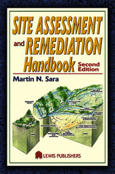 Site Assessment and Remediation Handbook, Second Edition by Martin N. Sara