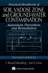 Practical Handbook of Soil, Vadose Zone, and Ground-Water Contamination by J. Russell Boulding