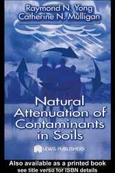 Natural Attenuation of Contaminants in Soils by Raymond N. Yong
