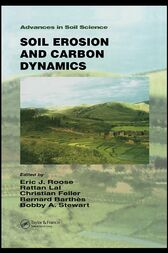Soil Erosion and Carbon Dynamics by Eric J. Roose