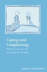 Coping and Complaining by Simon R. Wilkinson