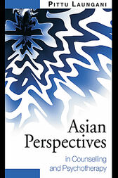 Asian Perspectives in Counselling and Psychotherapy by Pittu Laungani