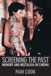 Screening the Past by Pam Cook