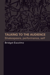 Talking to the Audience by Bridget Escolme