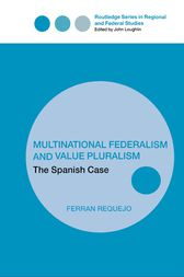 Multinational Federalism and Value Pluralism by Ferran Requejo