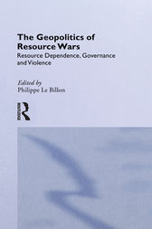The Geopolitics of Resource Wars by Philippe Le Billon