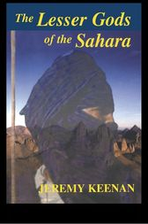 The Lesser Gods of the Sahara by Jeremy Keenan