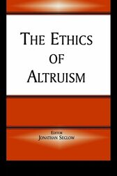 The Ethics of Altruism by Jonathan Seglow