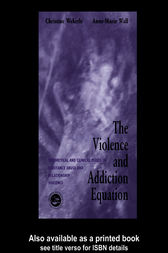 The Violence and Addiction Equation by Christine Wekerle
