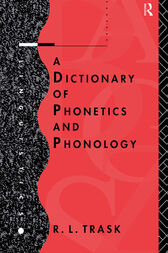 A Dictionary of Phonetics and Phonology by R.L. Trask