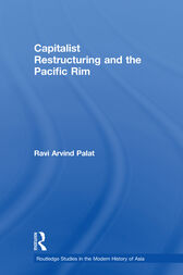 Capitalist Restructuring and the Pacific Rim by Ravi Palat