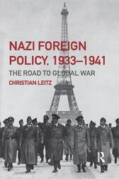 Nazi Foreign Policy, 1933-1941 by Christian Leitz