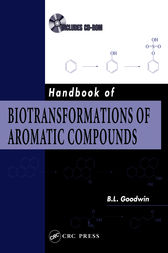 Handbook of Biotransformations of Aromatic Compounds by B.L. Goodwin