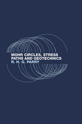 Mohr Circles, Stress Paths and Geotechnics by Richard H.G. Parry