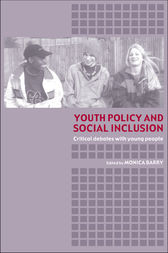 Youth Policy and Social Inclusion by Monica Barry