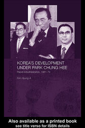 Korea's Development Under Park Chung Hee by Hyung-A Kim