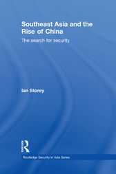 Southeast Asia and the Rise of China by Ian Storey
