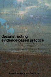 Deconstructing Evidence-Based Practice by Dawn Freshwater