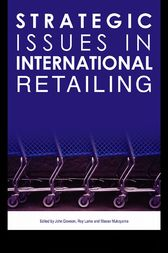 Strategic Issues in International Retailing by John Dawson