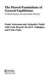 The Flawed Foundations of General Equilibrium Theory by Frank Ackerman
