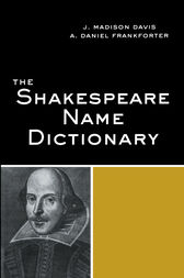 The Shakespeare Name Dictionary by J. Madison Davis