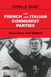 The French and Italian Communist Parties by Cyrille Guiat