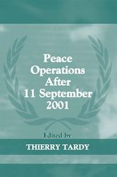 Peace Operations After 11 September 2001 by Thierry Tardy