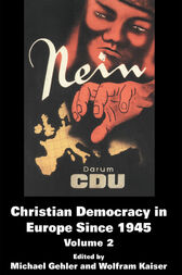 Christian Democracy in Europe Since 1945 by Michael Gehler