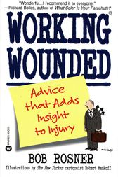 Working Wounded by Bob Rosner