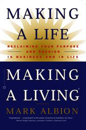 Making a Life, Making a Living® by Mark Albion