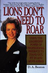 Lions Don't Need to Roar by D. A. Benton