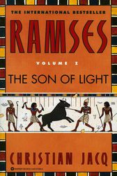 Ramses: The Son of Light - Volume I by Christian Jacq