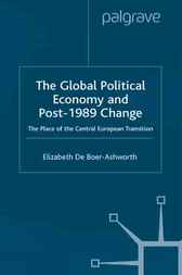 The Global Political Economy and Post-1989 Change by E. De-Boer Ashworth