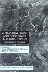 Authoritarianism and Democracy in Europe, 1919-39 by Dirk Berg-Schlosser