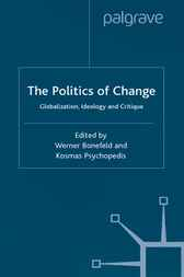 The Politics of Change by Werner Bonefeld